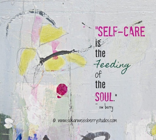 Self-care is the feeding of the Soul
